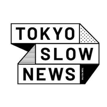 TOKYO FM『TOKYO SLOW NEWS』